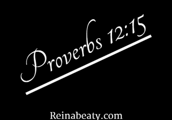 Proverbs 12:15.Change &Growth