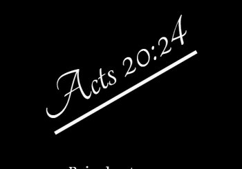 Acts 20:24-Your Assignment.