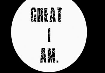 GREAT I AM.