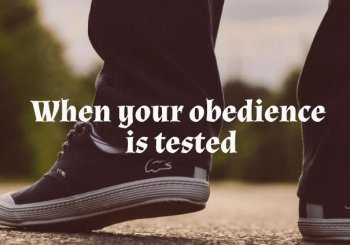 When your obedience is tested