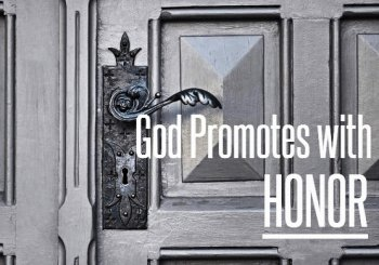 God Promotes With HONOR.