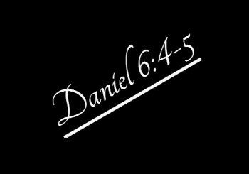 Daniel 6:4-5 State Of Maturity=Loyalty