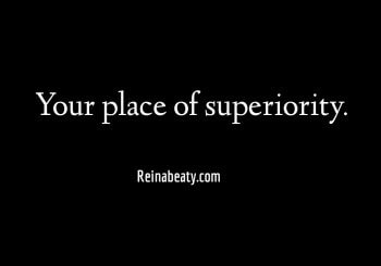 Your Place of Superiority.